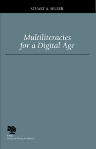 Cover of Selber's Multiliteracies for a Digital Age