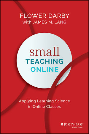 Maroon front cover of the book Small Teaching Online: Applying Learning Science in Online Classes